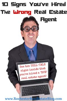 Hiring the wrong real estate agent is a disastrous mistake made by buyers & sellers. Here are 10 signs that you've hired the wrong real estate agent! http://www.rochesterrealestateblog.com/10-signs-that-youve-hired-the-wrong-real-estate-agent/ via @KyleHiscockRE #realestate #realtor