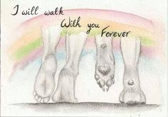 I will walk with you Forever. - Alexander Heins - Yeni Dizi - Tatjana Cziep - I will walk with you Forever. - Alexander Heins - Yeni Dizi I will walk with you Forever. Pet Loss Quotes, Dog Quotes Love, I Love Dogs, Puppy Love, Miss My Dog, Pet Loss Grief, Pet Remembrance, Will Turner, Rainbow Bridge