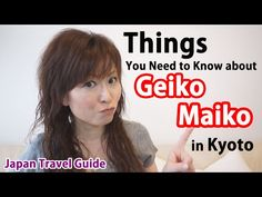 Japan Guide: How to meet with Geisha (Geiko) and Maiko in Kyoto: Japan Travel Guide - YouTube