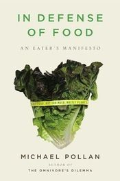 """""""Pollan proposes a new answer to the question of what we should eat that comes down to seven simple but liberating words: Eat food. Not too much. Mostly plants."""""""