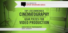 3 Pieces of Recommended Cinematography Gear for Video Production | Reel Marketer