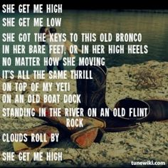 I honestly just sang this in my head! She get me high -luke bryan Country Music Quotes, Country Music Lyrics, Country Songs, Music Love, Music Is Life, Love Songs, Male Country Singers, Country Artists, This Is Your Life