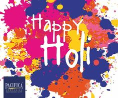 Let the colors of #Holi filled our lives with peace & happiness. Pacifica Companies wishes you a very #HappyHoli