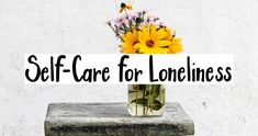 Self-Care for Loneliness