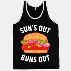 Sun's Out Buns Out #food #hungry #burger #summer #tanktop #party #gunsout #fitness