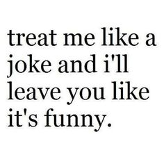 Where there is no humor and fights there is no love . Below is collection of some hilarious funny love quotes . Sassy Quotes, Sarcastic Quotes, Great Quotes, Quotes To Live By, Inspirational Quotes, Feel Good Quotes, Words Quotes, Wise Words, Me Quotes