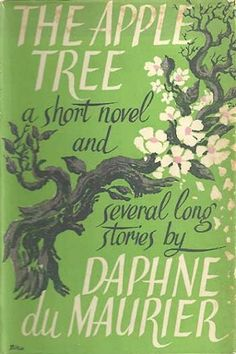 The Apple Tree (the original short story collection that contained The Birds) - beautiful, wistful 1950s book cover