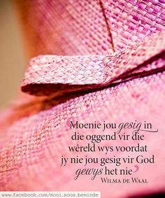 Morning Messages, Morning Quotes, Goeie More, Afrikaans Quotes, God Will Provide, Love Me Quotes, Printable Quotes, Spiritual Life, Faith In God