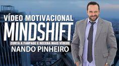Vídeo Motivacional Mude a sua Mente ( MINDSHIFT )