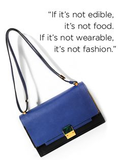 5ad91d595e SaksPOV s favorite quotes from Lanvin s Alber Elbaz Bag Quotes