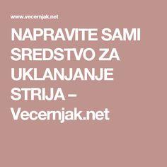 NAPRAVITE SAMI SREDSTVO ZA UKLANJANJE STRIJA – Vecernjak.net