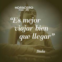 """""""Es mejor viajar bien, que llegar"""" Buda #Frases #FraseDelDía"""