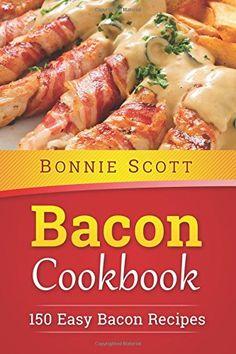 Bacon Cookbook: 150 Easy Bacon Recipes by Bonnie Scott https://www.amazon.com/dp/150787295X/ref=cm_sw_r_pi_dp_x_8n3byb0RQ03PR