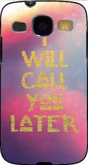 coque i will call you later pour Samsung Galaxy Core Plus G3500