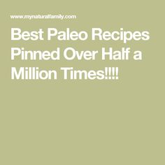 Best Paleo Recipes Pinned Over Half a Million Times!!!!