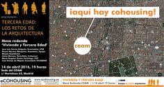 Mesa Redonda 'Vivienda y Tercera Edad: Los Retos de la Arquitectura' en el Colegio Oficial de Arquitectos de Madrid 14 abril 2016. #Cohousing como alternativa para el habitat de mayores