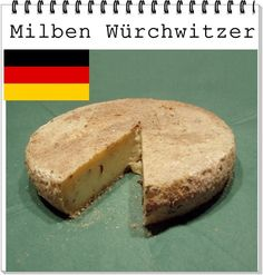 QUEIJO:  Milben Würchwitzer ALEMANHA : Sajonia-Anhalt LEITE: Vaca,cabra,ovelha CL ASSIFICAÇÃO: Semiduro