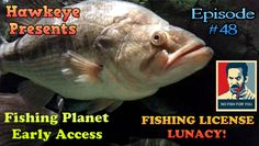 Fishing Planet - Ep. #48: Fishing License Lunacy! (and Other Rants)
