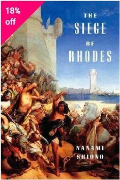 The Siege of Rhodes by Nanami Shiono Knight Orders, The Siege, Nanami, Rhodes, 16th Century, Christianity, Empire, Coast, Island