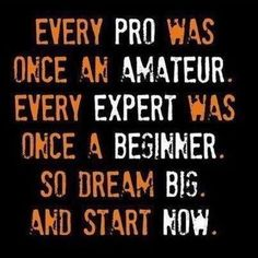 Every Pro was once an Amateur