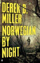 #DerekBMiller  Norwegian by Night - He will not admit it to Rhea and Lars - never, of course not - but Sheldon can't help but wonder what it is he's doing here...      Eighty-two years old, and recently widowed, Sheldon Horowitz has grudgingly moved to Oslo, with his grand-daughter and her Norwegian husband. An ex-Marine, he talks often to the ghosts of his past - the friends he lost in the Pacific and the son who followed him into the US Army, and to his death in Vietnam.