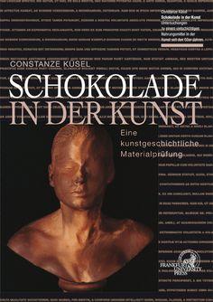 Constanze Küsel  Schokolade in der Kunst  Eine kunstgeschichtliche Materialprüfung