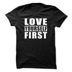 Love Yourself First LIMITED TIME ONLY. ORDER NOW if you like, Item Not Sold Anywhere Else. Amazing for you or gift for your family members and your friends. Thank you! #yourself #shirts