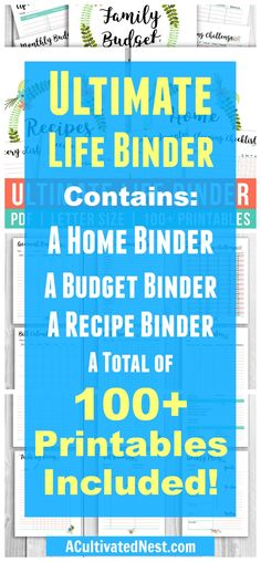 Printable Ultimate Life Binder- Have you tried but failed to find a way to organize your life? You can easily get all aspects of your life organized with this printable life binder! It contains our home management binder, budget binder, and recipe binder- a total of 100+printable pages! | #printable #binder #budgetBinder #homeBinder #recipeBinder #homemaking #homeManagement #personalFinance #budgeting #frugalLiving #SAHM #organizingTips #organization #organizeYourLife via @ACultivatedNest