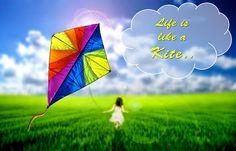 MAKE YOUR LIFE STRATEGY: Life is like a KITE..