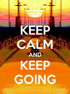 KEEP CALM AND KEEP GOING. Another original poster design created with the Keep Calm-o-matic. Buy this design or create your own original Keep Calm design now. Keep Calm Carry On, Stay Calm, Keep Calm And Love, Keep Calm Posters, Keep Calm Quotes, Quotes To Live By, Carpe Diem, Positive Thoughts, Positive Quotes