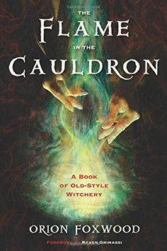 The Flame in the Cauldron: A Book of Old-Style Witchery by Orion Foxwood http://smile.amazon.com/dp/1578635365/ref=cm_sw_r_pi_dp_zuX6ub1C5RX0H