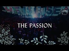 The Passion - Hillsong Worship Praise And Worship Music, Worship Jesus, Christian Warrior, Christian Music, Gospel Music, Music Songs, Meaningful Lyrics, Listen To Song, The Guilty