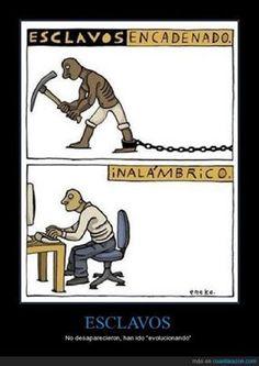 Esclavos??? #Humor