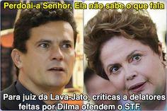 Perdoai-a Senhor, Ela não sabe o que fala ➤ http://oglobo.globo.com/brasil/para-juiz-da-lava-jato-criticas-delatores-feitas-por-dilma-ofendem-stf-16712138 ②⓪①⑤ ⓪⑦ ⓪⑨ #SergioMoro