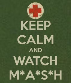 KEEP CALM AND WATCH M*A*S*H. Another original poster design created with the Keep Calm-o-matic. Buy this design or create your own original Keep Calm design now. Great Tv Shows, Old Tv Shows, Movies And Tv Shows, Keep Calm Posters, Keep Calm Quotes, Mash 4077, Alan Alda, Aviation Humor, Kino Film