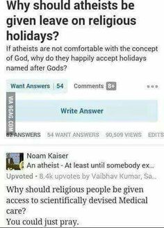Why should atheists be given leave on religious holidays funny comment Girl Quotes, Funny Quotes, Funny Memes, Hilarious, Mood Quotes, Great Insults, Funny Insults, Funniest Pictures Ever, Funny Pictures