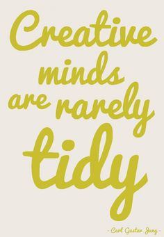 Creative minds are rarely tidy! Uni Life, Carl Jung, Healer, Psychology, Mindfulness, Studio, Creative, Quotes, Inspire