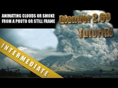 HOW TO ANIMATE CLOUDS OR SMOKE FROM A PHOTO OR STILL FRAME IN BLENDER 2....