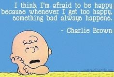 Too happy Charlie Brown quote