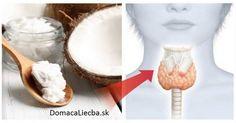 Znížená funkcia štítnej žľazy spôsobuje veľa problémov – od priberania, cez únavu až po bolesti kĺbov. Namiesto liekov skúste kokosový olej.