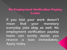 No Employment Verification Payday Loans- Perfect Funds Solution For Unemployed People