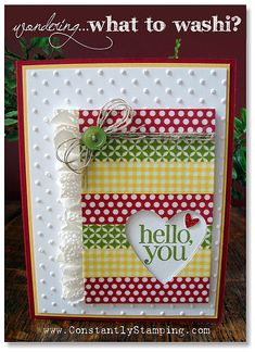 handmade greeting card ... panel covered with strips of washi tape ... negative die cut heart ... sentiment stamped inside ... ruffled doily edging ... string bow with a button ... polka dot embossing folder texture on the base ... bright and happy look ... Stampin' Up!
