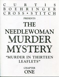"""1990s Cross Stitch Pattern The Needlewoman Murder Mystery """"Murder In Thirteen Leaflets"""" Complete Set By Curtis Boehringer by PengyPatterns on Etsy"""
