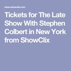Tickets for The Late Show With Stephen Colbert in New York from ShowClix