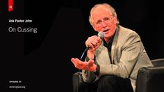 On Cussing. Is your heart right? ~John Piper