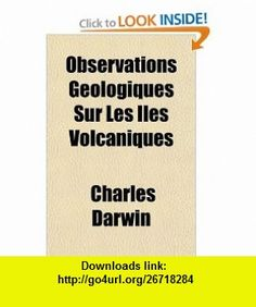 Observations G�ologiques Sur Les �les Volcaniques (French Edition) (9781153674201) Charles Darwin , ISBN-10: 1153674203  , ISBN-13: 978-1153674201 ,  , tutorials , pdf , ebook , torrent , downloads , rapidshare , filesonic , hotfile , megaupload , fileserve