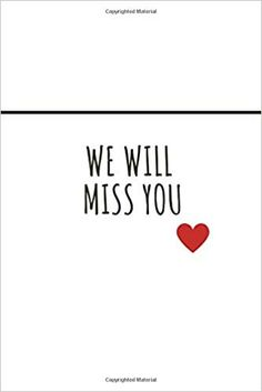 """We Will Miss You Journal - """"Farewell Gift For Colleague"""" Farewell Gift For Colleague, Farewell Gifts, Colleagues Quotes, Goodbye Quotes, School Staff, Sunday School, Miss You Gifts, Volunteer Appreciation, Gifts For Boss"""