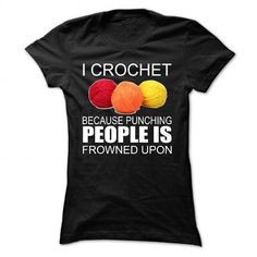 I Crochet  - Click The Image To Buy It Now or Tag Someone You Want To Buy This For.    #TShirts Only Serious Puppies Lovers Would Wear! #V-neck #sweatshirts #customized hoodies.  BUY NOW => http://customshirtsstore.com/?p=58659