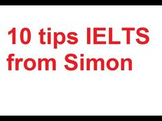 Simon-ielts: 10 tips for IELTS learner - 10 lời khuyên cho người học ietls