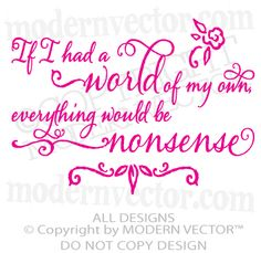 Alice in Wonderland Quote Vinyl Wall Decal Everything Would Be Nonsense Letters | eBay